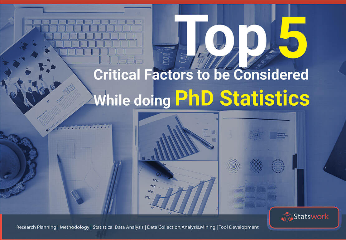 Top Five Critical Factors to be Considered While doing PhD Statistics