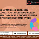 SW - Use of Machine Learning Algorithms_ Accessing World Bank Database & Google Trends to Predict Economic Cycle